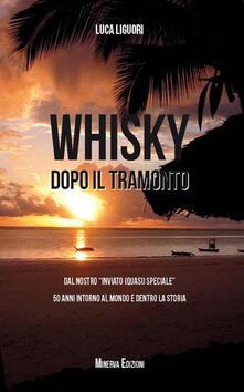 Voluntariadobaleares2014.es Whisky dopo il tramonto. Dal nostro «inviato quasi speciale» 50 anni intorno al mondo e dentro la storia Image