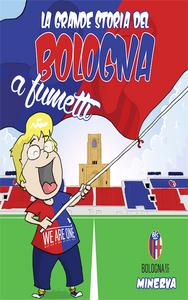 Libro La grande storia del Bologna a fumetti Damaino Matteucci