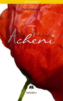 Alla poesia Acheni - Paola Mulazzani - copertina