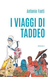 Libro I viaggi di Taddeo Antonio Faeti