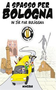 Libro A spasso per Bologna. In zir par Bulaggna