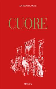 Libro Cuore. Ediz. illustrata Edmondo De Amicis