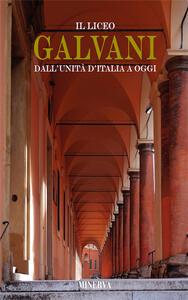 Il Liceo Galvani dall'Unità d'Italia a oggi