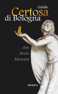 Libro Certosa di Bologna. Guida Roberto Martorelli