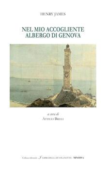 Nel mio accogliente albergo di Genova. Ediz. bilingue - Henry James - copertina