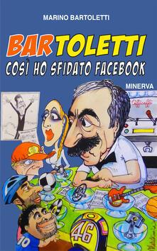 Bar Toletti 1. Così ho sfidato Facebook - Marino Bartoletti - copertina
