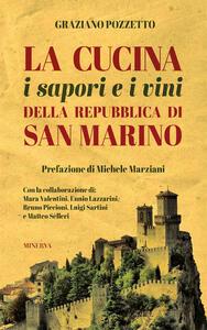 La cucina i sapori e i vini della repubblica di San Marino - Graziano Pozzetto - copertina