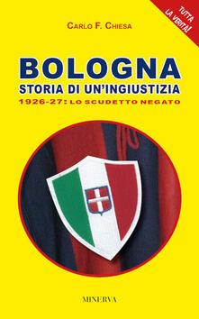 Grandtoureventi.it Bologna. Storia di un'ingiustizia (1926-27). Lo scudetto negato Image