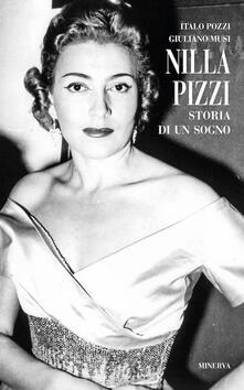 Nilla Pizzi. Storia di un sogno - Giuliano Musi,Italo Pozzi - copertina