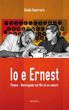Ilmeglio-delweb.it Io e Ernest. Pivano-Hemingway sul filo di un amore Image