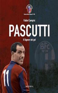 Libro Pascutti il signor del gol. Nuova ediz. Fabio Campisi