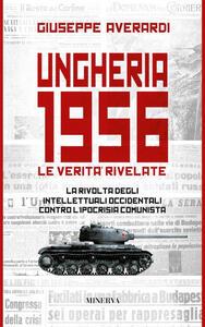 Ungheria 1956. Le verità rivelate - Giuseppe Averardi - copertina