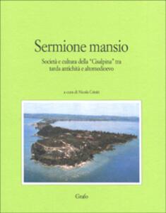 Sermione mansio. Società e cultura della «Cisalpina» tra tarda antichità e altomedioevo