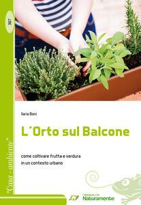 L' orto sul balcone. Come coltivare frutta e verdura in un contesto urbano