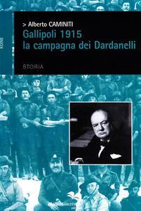 Gallipoli 1915. La campagna dei Dardanelli