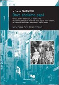 Dove andiamo papà. Genova, Galleria delle Grazie, 23 ottobre 1942