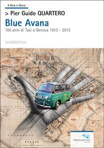 Blue Avana. 100 anni di taxi a Genova 1913-2013