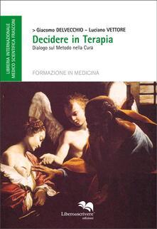 Decidere in terapia. Dialogo sul metodo nella cura - Giacomo Del Vecchio,Luciano Vettore - ebook