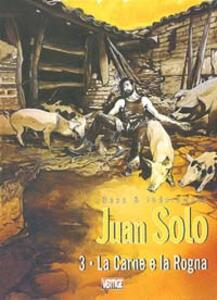 La carne e la rogna. Juan Solo. Vol. 3