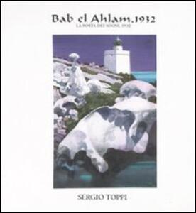 Bab el Ahlam, 1932. La porta dei sogni, 1932. Ediz. numerata