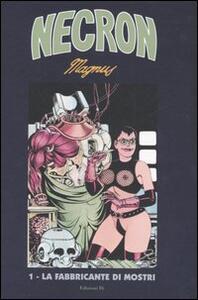 La fabbricante di mostri. Necron. Vol. 1