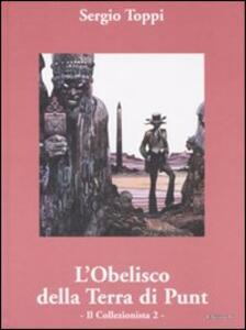 Il collezionista. Vol. 2: obelisco della terra di Punt, L'.