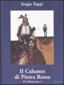 Il collezionista. Vol. 1: calumet di pietra rossa, Il.