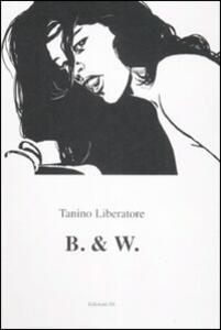 B. & W.