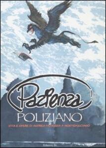 Pazienza Poliziano. Vita e opere di Andrea Pazienza a Montepulciano. Ctalogo della mostra