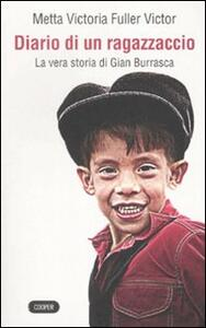 Diario di un ragazzaccio. La vera storia di Gian Burrasca - Metta V. Fuller Victor - copertina