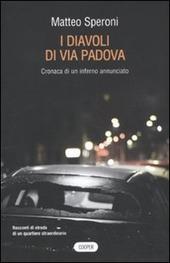 I diavoli di via Padova. Cronaca di un inferno annunciato