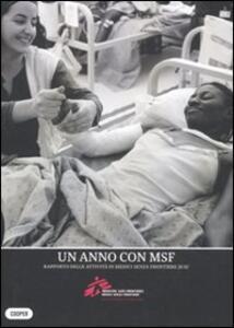 Un anno con MSF. Rapporto delle attività di Medici senza frontiere 2010