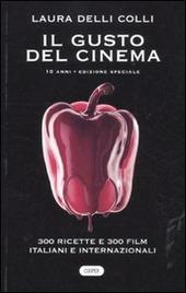 Il gusto del cinema 10 anni. Ediz. speciale