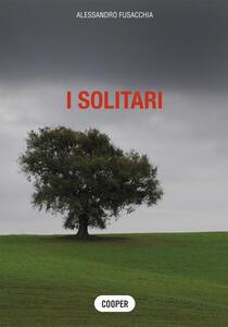 I solitari - Alessandro Fusacchia - copertina