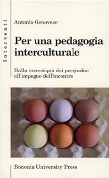 Per una pedagogia interculturale. Dalla stereotipia dei pregiudizi allimpegno dellincontro.pdf