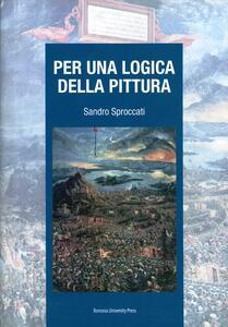 Libro Per una logica della pittura Sandro Sproccati