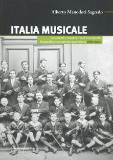 Antondemarirreguera.es Italia musicale. Strumenti e musicisti nell'iconografia fotografica soprattutto quotidiana. 1860-2000 Image