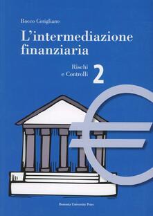 Grandtoureventi.it L' intermediazione finanziaria. Vol. 2: Rischi e controlli. Image