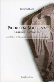 Listadelpopolo.it Pietro da Bologna. Il difensore dei templari Image
