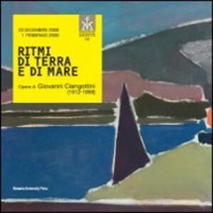 Ritmi di terra e di mare. Opere di Giovanni Ciangottini (1912-1998)