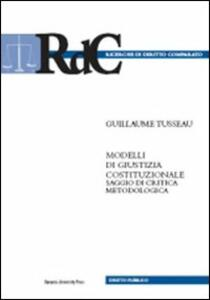 Modelli di giustizia costituzionale. Saggio di critica metodologica-Contro: les «modeles» de justice constitutionelle. Essai de critique methodologique
