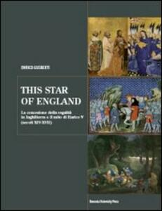 This star of England. La concezione della regalità in Inghilterra e il mito di Enrico V (secoli XIV-XVII)