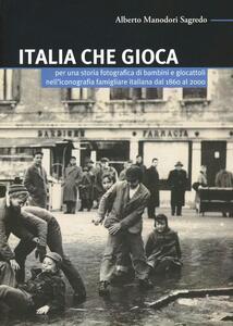 Italia che gioca. Per una storia fotografica di bambini e giocattoli nell'iconografia famigliare italiana dal 1860 al 2000