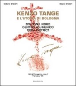 Kenzo Tange e l'utopia di Bologna