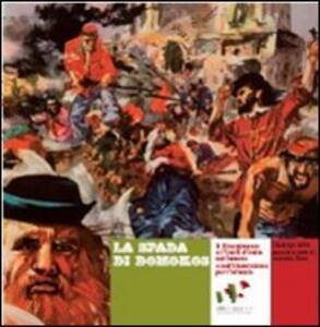 La spada di Domokos. Il risorgimento e l'unità d'Italia nel fumetto e nell'illustrazione per l'infanzia