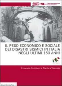 Il peso economico e sociale dei disastri sismici in Italia negli ultimi 150 anni