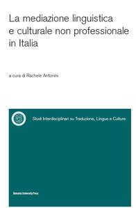 Libro La mediazione linguistica e culturale non professionale in Italia Rachele Antonini