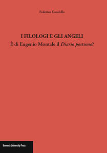 I filologi e gli angeli. È di Eugenio Montale il Diario postumo?