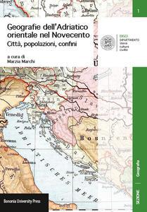 Geografie dell'Adriatico orientale nel Novecento. Città, popolazioni, confini
