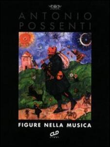 Antonio Possenti. Figure nella musica